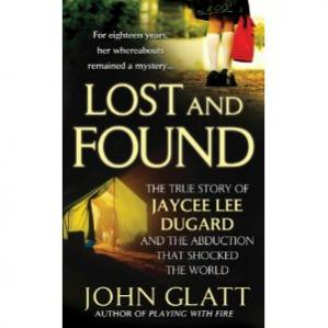 کتاب کی کور جلد Lost and Found- The True Story of Jaycee Lee Dugard and the Abduction that Shocked the World