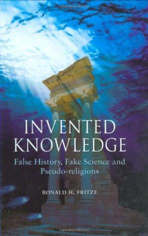 La couverture du livre Invented Knowledge: False History, Fake Science and Pseudo-Religions
