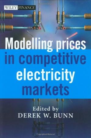Okładka książki Modelling Prices in Competitive Electricity Markets (The Wiley Finance Series)