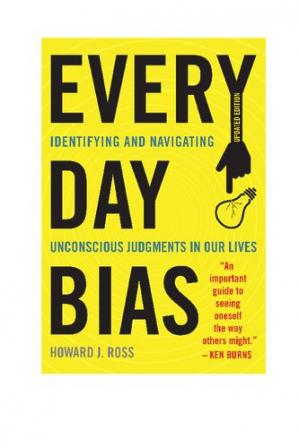 Book cover Everyday Bias: Identifying and Navigating Unconscious Judgments in Our Daily Lives
