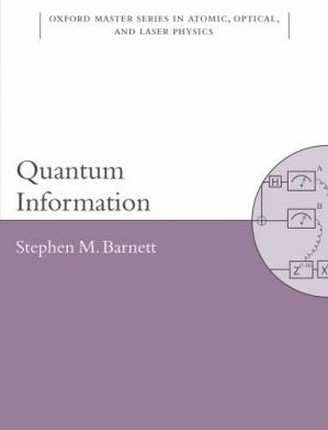 Book cover Quantum Information (Oxford Master Series in Physics: Atomic, Optical, and Laser Physics)