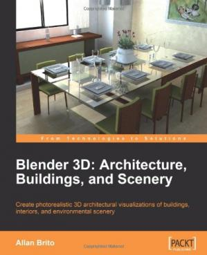 Couverture du livre Blender 3D Architecture, Buildings, and Scenery: Create photorealistic 3D architectural visualizations of buildings, interiors, and environmental scenery