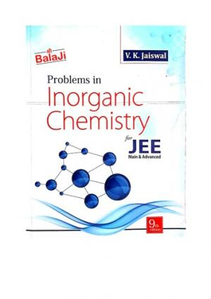 Book cover Balaji Chapter 6 to 11 Problems in Inorganic Chemistry by V K Jaiswal for IIT JEE main and Advanced