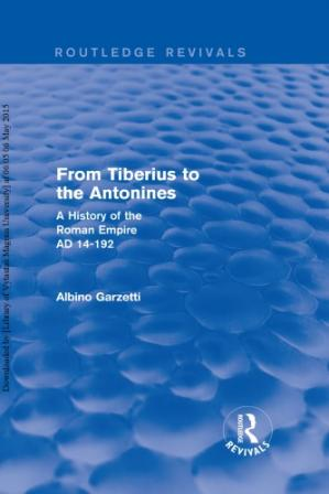 Book cover From Tiberius to the Antonines: A History of the Roman Empire AD 14-192