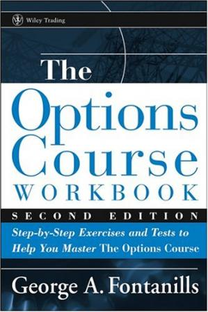 Copertina The Options Course Workbook: Step-by-Step Exercises and Tests to Help You Master the Options Course