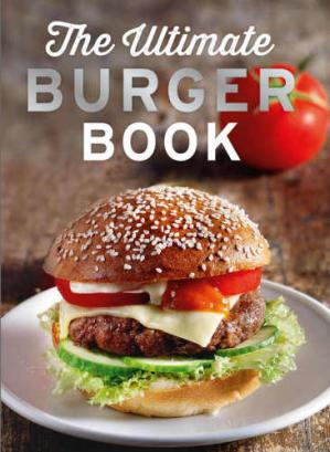Sampul buku The Ultimate Burger Book With meat and vegetarian burgers