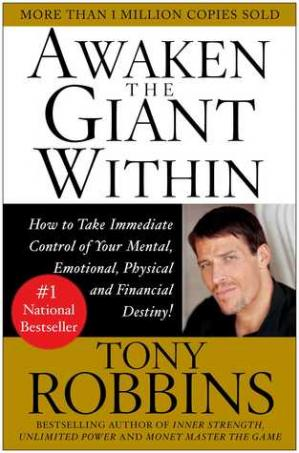 Обложка книги Awaken the Giant Within: How to Take Immediate Control of Your Mental, Emotional, Physical and Financial Destiny!