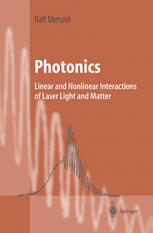 Book cover Photonics: Linear and Nonlinear Interactions of Laser Light and Matter
