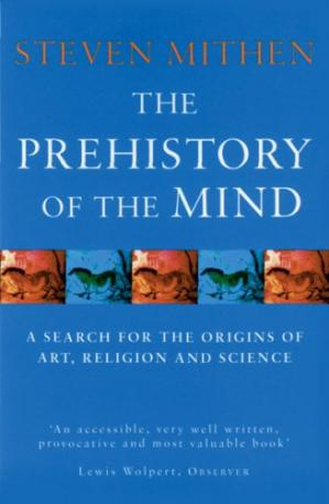 Book cover The Prehistory of the Mind: A Search for the Origins of Art, Religion and Science