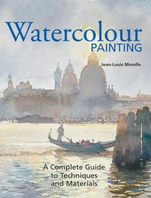 Couverture du livre Watercolor Painting: A Complete Guide to Techniques and Materials