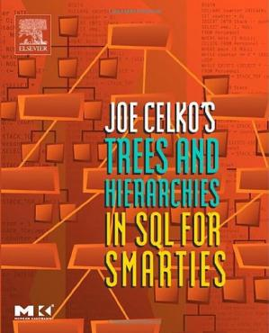 Book cover Joe Celko's Trees and Hierarchies in SQL for Smarties (The Morgan Kaufmann Series in Data Management Systems)