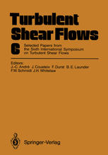 Обкладинка книги Turbulent Shear Flows 6: Selected Papers from the Sixth International Symposium on Turbulent Shear Flows, Université Paul Sabatier, Toulouse, France, September 7–9, 1987