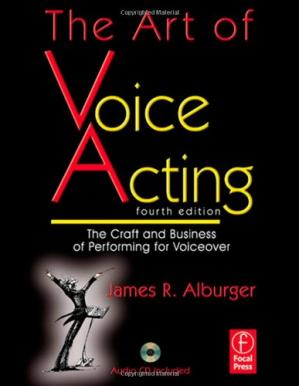Book cover The Art of Voice Acting, Fourth Edition: The Craft and Business of Performing Voiceover