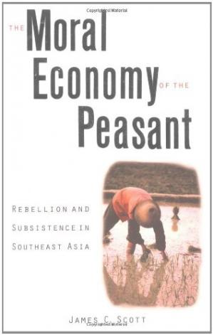 غلاف الكتاب The Moral Economy of the Peasant: Rebellion and Subsistence in Southeast Asia
