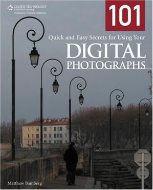Book cover 101 Quick and Easy Secrets for Using Your Digital Photographs