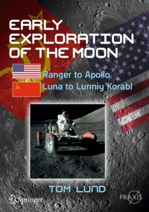La couverture du livre Early Exploration of the Moon: Ranger to Apollo, Luna to Lunniy Korabl