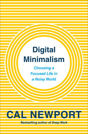 पुस्तक कवर Digital Minimalism: Choosing a Focused Life in a Noisy World
