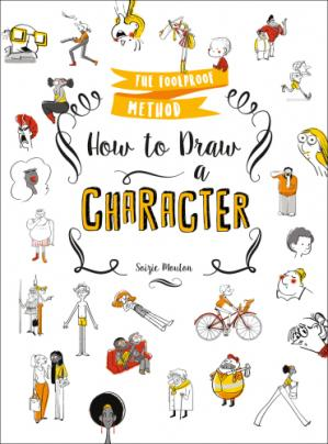 Portada del libro How to Draw a Character: The Foolproof Method