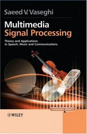 Book cover Multimedia Signal Processing: Theory and Applications in Speech, Music and Communications