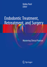 غلاف الكتاب Endodontic Treatment, Retreatment, and Surgery: Mastering Clinical Practice