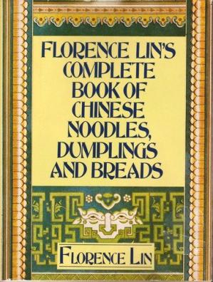 Sampul buku Florence Lin's Complete book of Chinese noodles, dumplings and breads