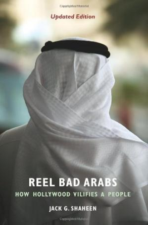 Book cover Reel Bad Arabs: How Hollywood Vilifies a People