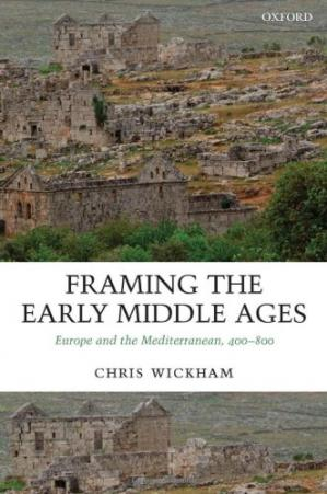 Book cover Framing the Early Middle Ages: Europe and the Mediterranean, 400-800