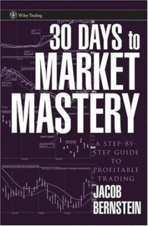 Book cover 30 Days to Market Mastery: A Step-by-Step Guide to Profitable Trading