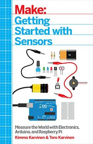 पुस्तक कवर Getting Started with Sensors: Measure the World with Electronics, Arduino, and Raspberry Pi