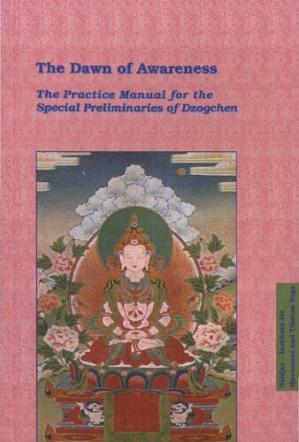 Book cover The Dawn of Awareness - The Practice Manual for  the Special Preliminaries of Dzogchen