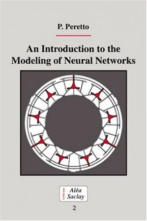 Book cover An Introduction to the Modeling of Neural Networks (Collection Alea-Saclay: Monographs and Texts in Statistical Physics)