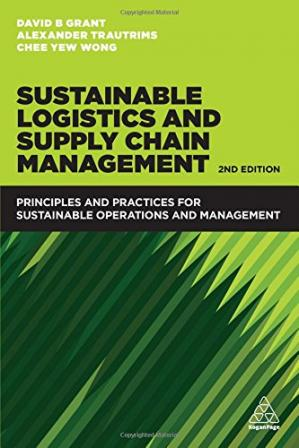 Book cover Sustainable Logistics and Supply Chain Management: Principles and Practices for Sustainable Operations and Management