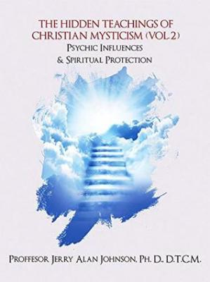 Book cover The Hidden Teachings of Christian Mysticism (Vol. 2): Psychic Influences & Spiritual Protection