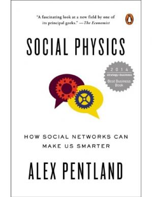 Book cover Social Physics: How Social Networks Can Make Us Smarter