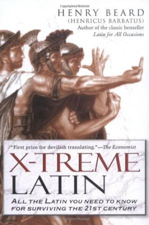 Buchdeckel X-Treme Latin: All the Latin You Need to Know for Survival in the 21st Century