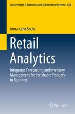 Book cover Retail Analytics: Integrated Forecasting and Inventory Management for Perishable Products in Retailing