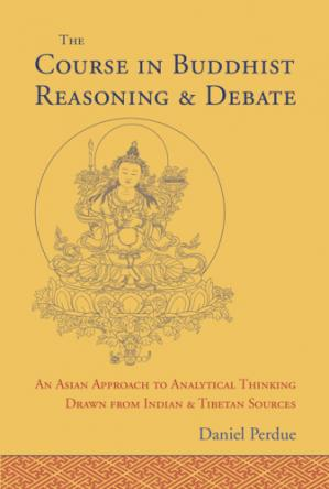 Book cover The Course in Buddhist Reasoning and Debate: An Asian Approach to Analytical Thinking Drawn from Indian and Tibetan Sources