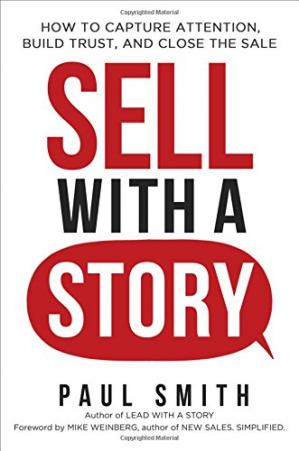 Copertina Sell with a Story: How to Capture Attention, Build Trust, and Close the Sale