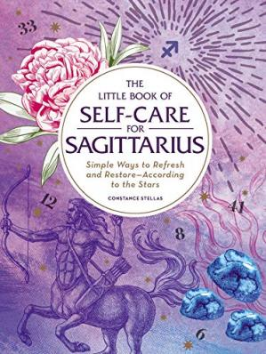 Обложка книги The Little Book of Self-Care for Sagittarius: Simple Ways to Refresh and Restore—According to the Stars