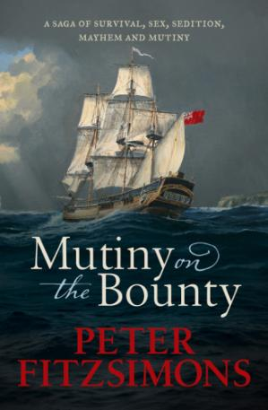 Book cover Mutiny on the bounty: a saga of sex, sedition, mayhem and mutiny, and survival against extraordinary odds