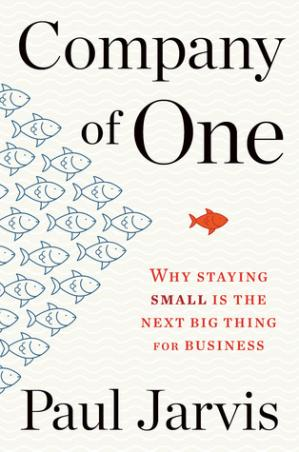 Εξώφυλλο βιβλίου Company of One: Why Staying Small Is the Next Big Thing for Business