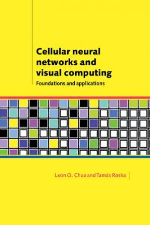 Okładka książki Cellular neural networks and visual computing: foundation and applications
