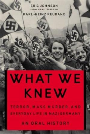 Book cover What We Knew: Terror, Mass Murder, and Everyday Life In Nazi Germany