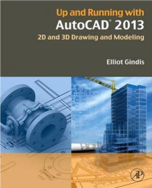 Book cover Up and Running with AutoCAD 2013: 2D and 3D Drawing and Modeling