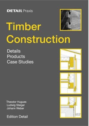 Book cover Timber Construction: Details, Products, Case Studies