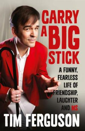 Book cover Carry a Big Stick: A funny, fearless life of friendship, laughter and MS