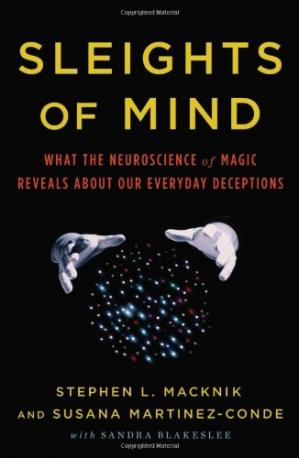 Book cover Sleights of Mind: What the Neuroscience of Magic Reveals about Our Everyday Deceptions