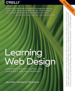 Kitabın üzlüyü Learning Web Design: A Beginner's Guide to HTML, CSS, JavaScript, and Web Graphics
