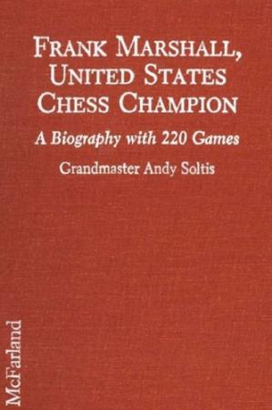 Portada del libro Frank Marshall United States Chess Champion: A Biography with 220 Games