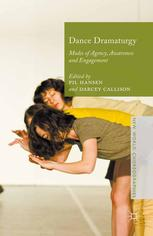 Book cover Dance Dramaturgy: Modes of Agency, Awareness and Engagement